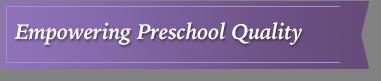 Empowering Preschool Quality Banner